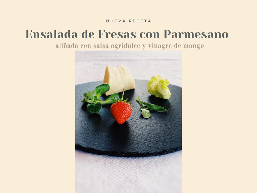 Ensalada de fresas con Parmesano y salsa agridulce con mango
